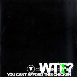 WTF? - You Can't Afford This Chicken (XFER003) (2008) 12