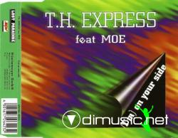 T.H. Express featuring Moe - (I'm) on your side