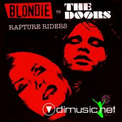 Blondie vs. The Doors - Rapture Riders (0946 3 47550 2 3) (2006) 12