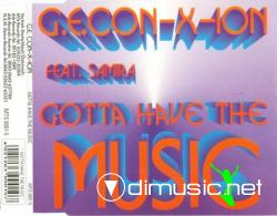 G.E.Con-X-Ion - Gotta Have The Music