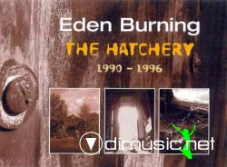 Eden Burning - The hatchery (2003)