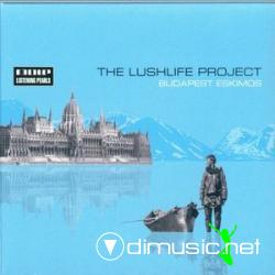 The Lushlife Project - Budapest Eskimos - 2005
