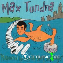MAX TUNDRA - MASTERED BY THE GUY AT THE EXCHANGE (2002)