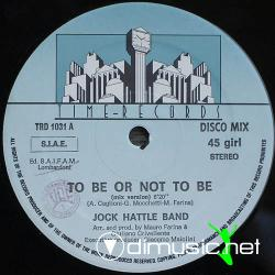 Jock Hattle Band - To Be Or Not To Be 12 Maxi