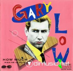 Gary Low - How Much - Rien Ne Va Plus (1987)