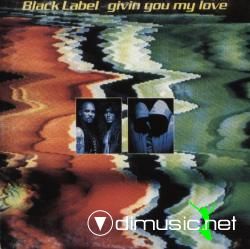 Black Label - Givin You My Love