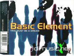 Basic Element - This Must Be A Dream
