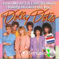 Dolly Dots - Love Me Just A Little Bit More