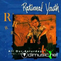 Rational Youth - All Our Saturdays (1981-1986)