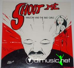 Malcom and The Bad Girls - Shoot Me (maxi)
