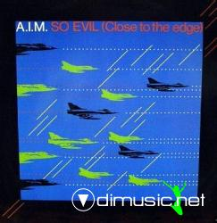 A.I.M. - So Evil (Close To The Edge) - 12'' Single - 1984