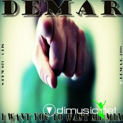 DeMar - I Want You To Want Me Mix (High NRG)