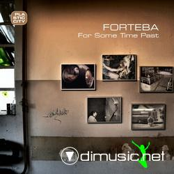 Forteba - For Some Time Past