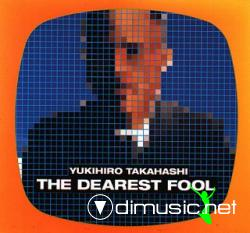 Yukihiro Takahashi - The Dearest Fool
