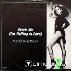 Marsha Raven - Catch Me (I'm Falling In Love)