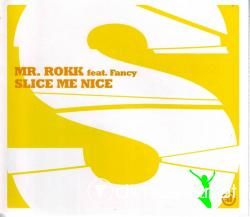 Fancy vs Mister Rokk - Slice Me Nice (Remix) 2005