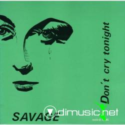 Savage - Don't Cry Tonight  Don't You Want Me -CDSingles (1994)