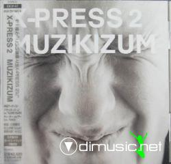 X-PRESS 2-Muzikizum (2002)