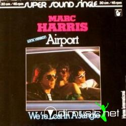 Marc Harris - Airport (12'' Version) (1981)