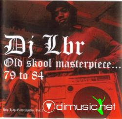 DJ LBR old skool masterpiece...79 to 84 Hip Hop encyclopedia vol.1