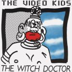 THE VIDEO KIDS-the witch doctor   1988