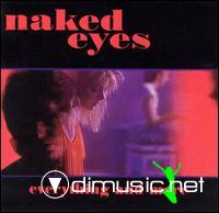 NAKED EYES-everything and more