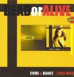 DEAD OR ALIVE-come and dance{2000 mixes}