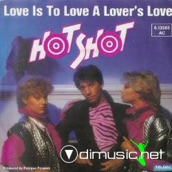 Hot Shot - Love Is To Love A Lover's Love - (7'' 1982)
