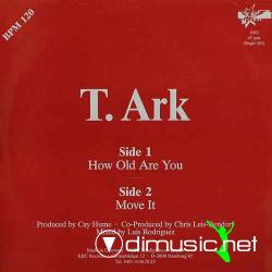 T. Ark - How Old Are You (12'' 1988)