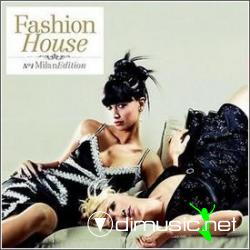 VA - Fashion House: ?1 Milan Edition (2CD) (2008)