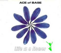 Ace Of Base - Life Is A Flower (Maxi-CD) 1998