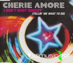 Cherie Amore - I Don't Want Nobody (Tellin' Me What To Do) (Maxi-CD) 2000