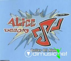 Alice Deejay - Better Off Alone (Maxi-CD) 1999