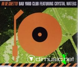 Bad Yard Club Feat. Crystal Waters - In De Ghetto (Maxi-CD) 1996
