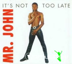 Mr. John - It's Not Too Late (Maxi-CD) 1996