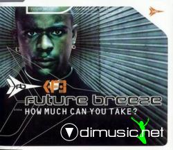 Future Breeze - How Much Can You Take (Maxi-CD) 1997