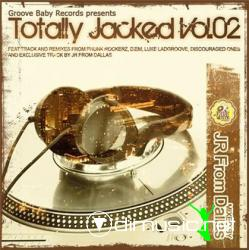 Groove Baby Records Pres. Totally Jacked Vol 2 (2008)