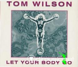 Tom Wilson - Let Your Boby Go (Maxi-CD) 1996