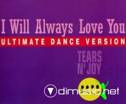 Tears N Joy - I Will Always Love You (Maxi-CD) 1993