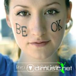 Ingrid Michaelson - Be Ok (2008)