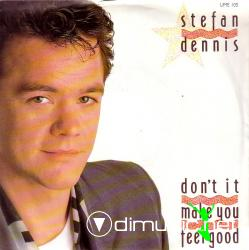 Stefan Dennis - Don't It Make You Feel Good (The Dance Remix)