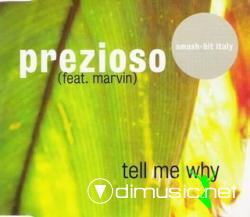 Prezioso Feat. Marvin - Tell Me Why (Maxi-CD) 1999