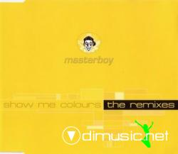 Masterboy - Show Me Colours (Remixes) (Maxi-CD) 1996
