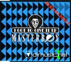 Masterboy - I Got To Give It Up (Remixes) (Maxi-Cd) 1994