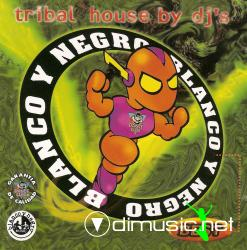 Blanco y Negro best ''Tribal House (BY DJ'S)''