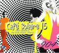 Cafe Solaire 15 - Soul Emotions For Cool Funky Pepole