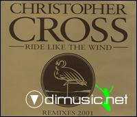 CHRISTOPHER CROSS - RIDE LIKE THE WIND (REMIXES - 2001)