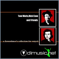 Tom Waits, Nick Cave and Friends