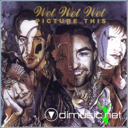 Wet Wet Wet - Picture This