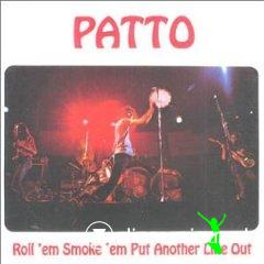 Patto - Roll 'em, Smoke 'em, Put Another Line Out